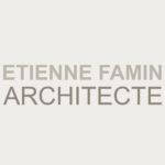 ETIENNE FAMIN ARCHITECTE